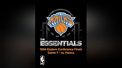 NBA The Essentials: New York Knicks 1994 Eastern Conference Finals Game 7 vs. Pacers