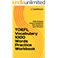 TOEFL Vocabulary 1000 Words Practice Workbook: 1000 Multiple Choice Questions with Solutions and Glossary (English Edition)