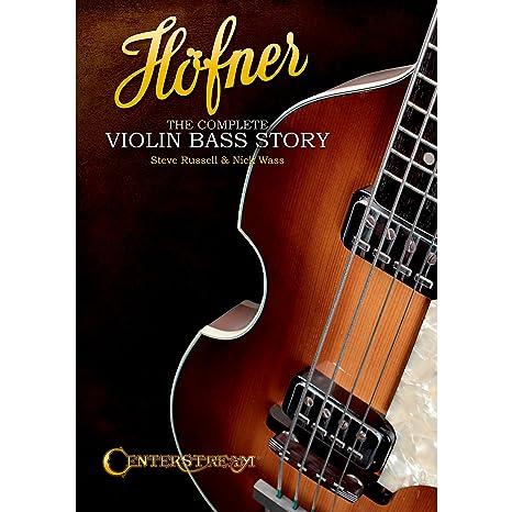 centerstream Publishing Hofner: The Complete Violin Bass historia (libro de tapa blanda)