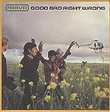 """Good Bad Right Wrong [7"""" VINYL]"""