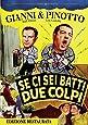 Se Ci Sei Batti Due Colpi (DVD)