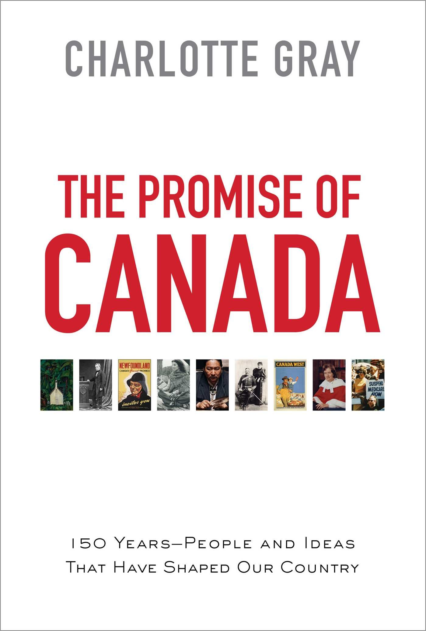 Download The Promise of Canada: 150 Years--People and Ideas That Have Shaped Our Country pdf