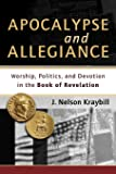 Apocalypse and Allegiance: Worship, Politics, and Devotion in the Book of Revelation (Spire Books)