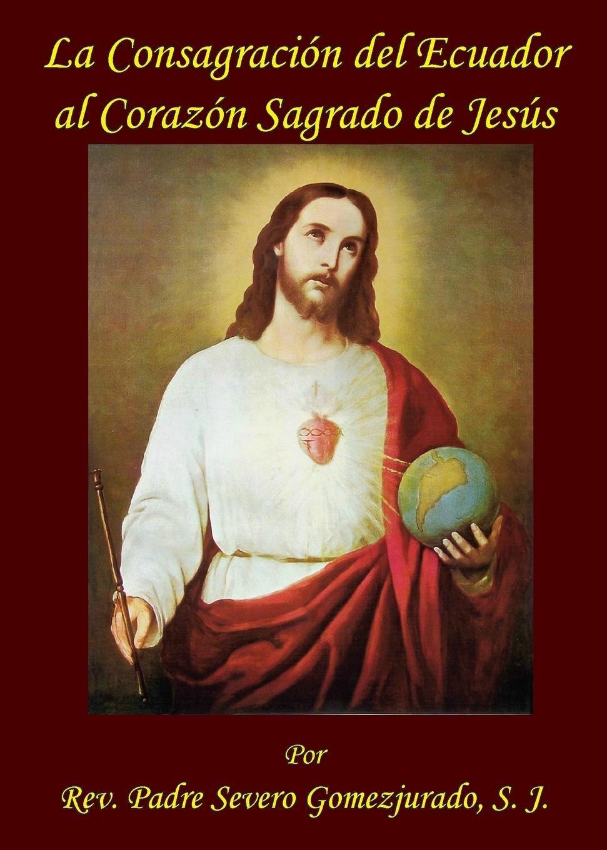 Read Online La Consagracion del Ecuador al Corazon Sagrado de Jesus (Spanish Edition) ebook