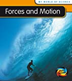 Forces and Motion (My World Of Science)