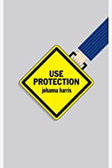 USE PROTECTION: An Employee's Guide to Advancement in the Workplace Kindle Edition