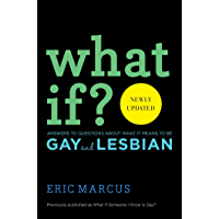 What If?: Answers to Questions About What it Means to Be Gay book cover