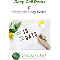 Deep Cell Detox & Complete Body Reset : 10 days for vibrant body & mind. Help you live disease free, healthy & happy (English Edition)