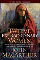 Twelve Extraordinary Women: How God Shaped Women of the Bible, and What He Wants to Do with You Libro de bolsillo