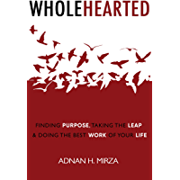 Wholehearted: Finding Purpose, Taking the Leap & Doing the Best Work of Your Life (English Edition)