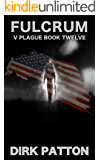 Fulcrum: V Plague Book 12