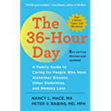 The 36-Hour Day: A Family Guide to Caring for People Who Have Alzheimer Disease, Other Dementias, and Memory Loss (A…