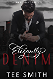 Elegantly Denim: An Elegant Prelude (Elegant Series- Prequel)
