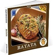 Coleção Turma dos Vegetais: Batata: Neste livro, você vai conhecer mais sobre suas propriedades e como preparar 18 deliciosas