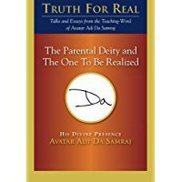 The Parental Deity and The One To Be Realized (Truth for Real) (English Edition)