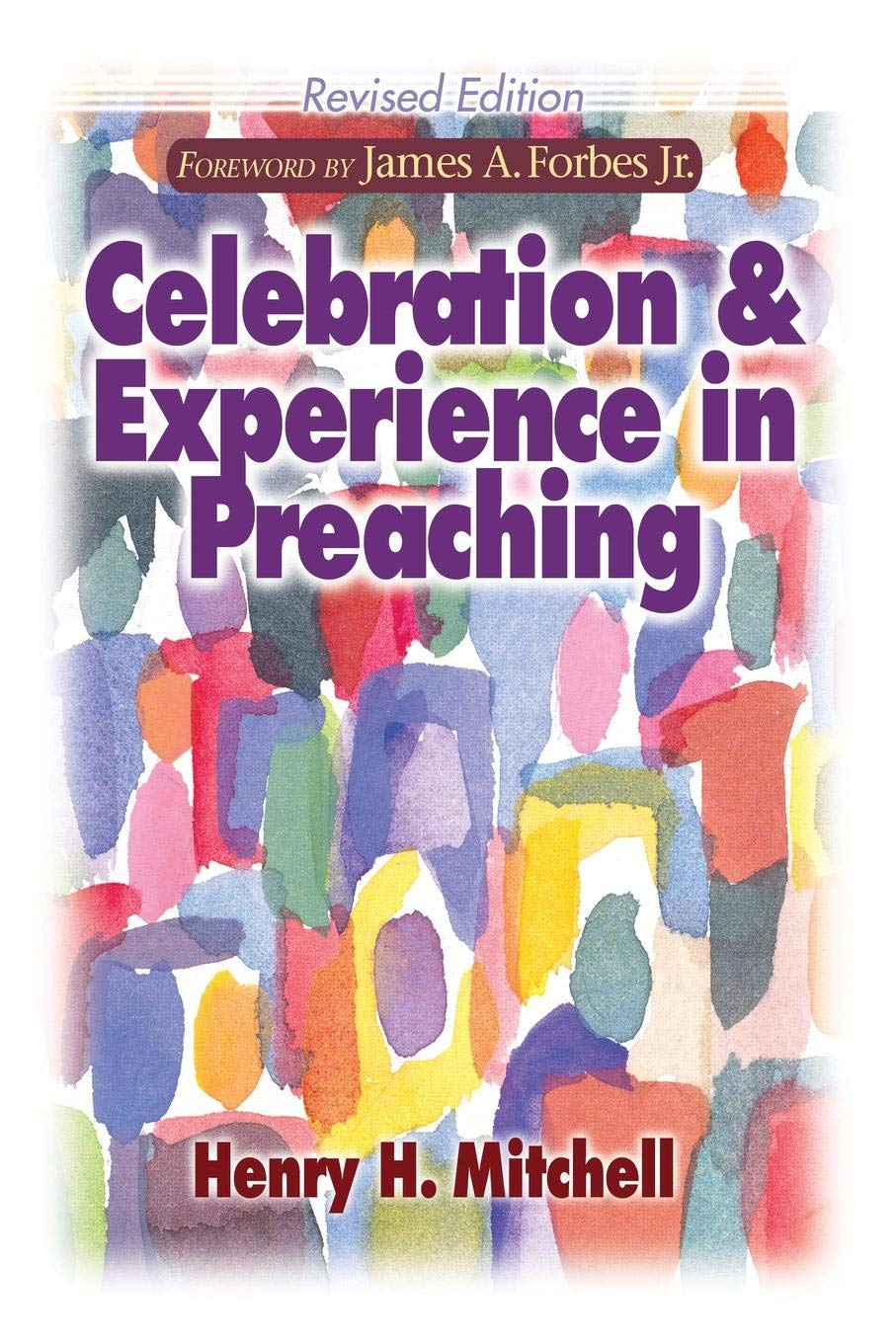 Celebration & Experience in Preaching: Revised Edition: Henry H. Mitchell:  9780687649198: Amazon.com: Books