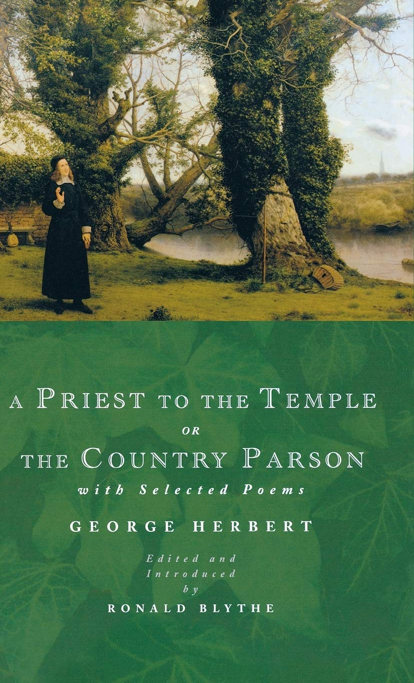 A Priest to the Temple or the Country Parson: With Selected ...