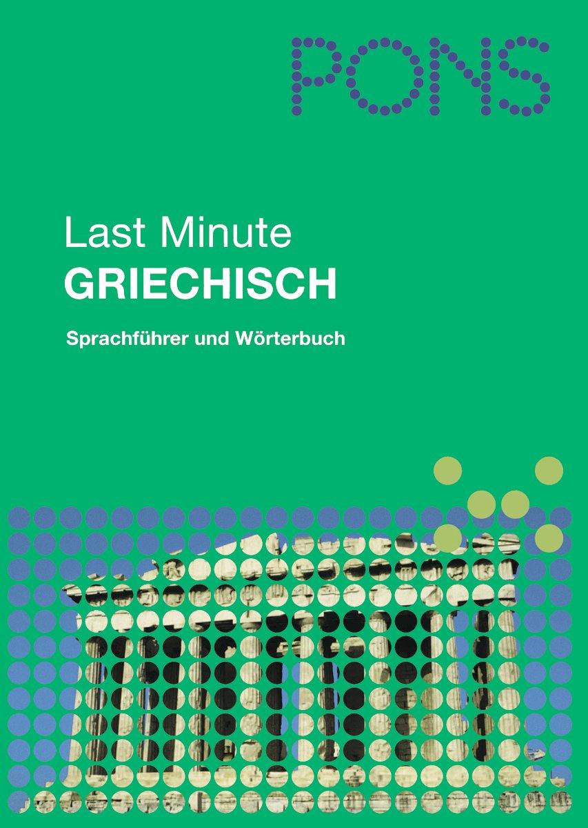 PONS Last Minute Sprachführer Griechisch: Sprachführer und Wörterbuch