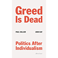 Greed Is Dead: Politics After Individualism (English Edition)