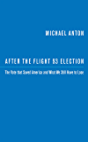 After the Flight 93 Election: The Vote that Saved America and What We Still Have to Lose