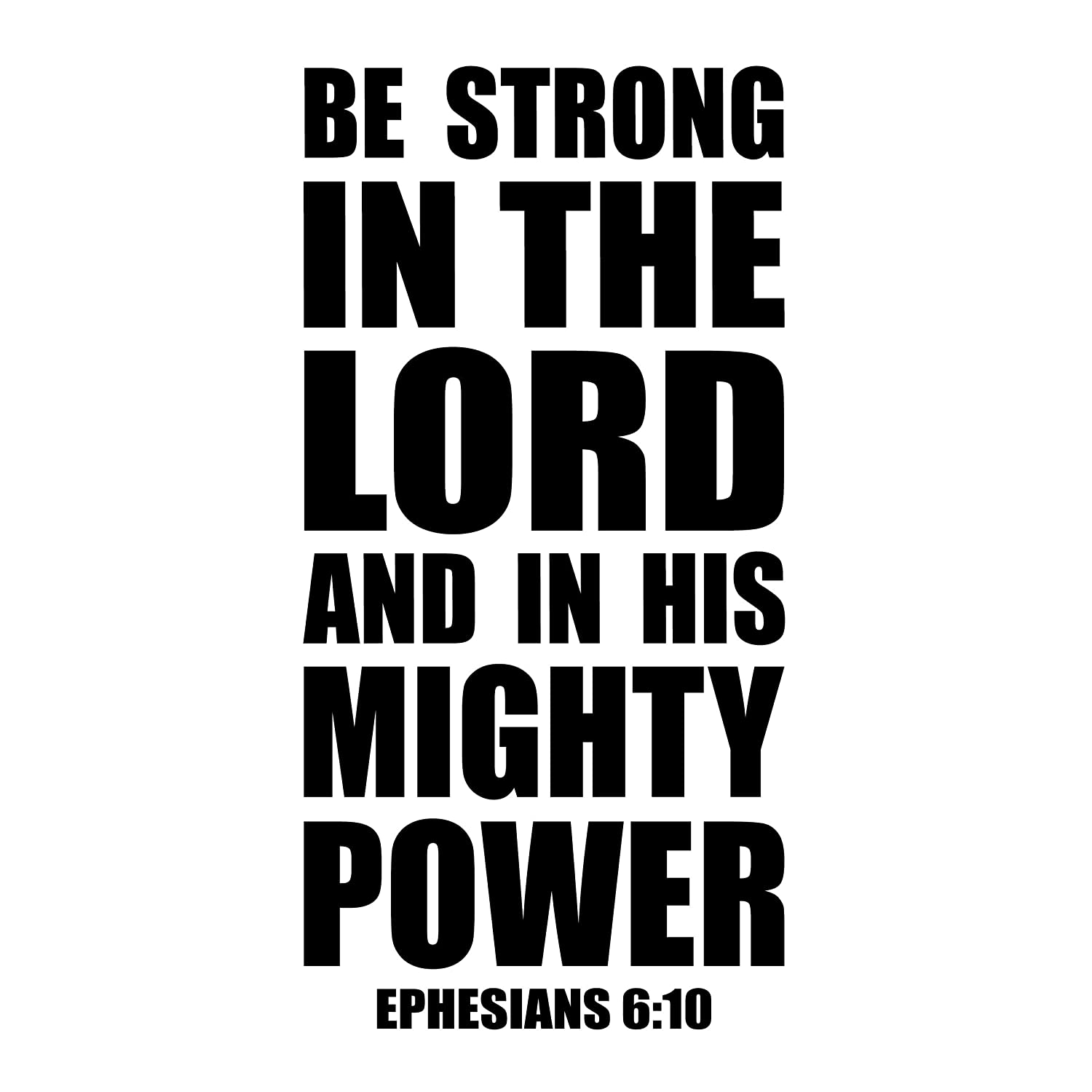 Ephesians 6:10 Be Strong in The Lord Wall Decal Quote Scripture Bible Sticker Decor