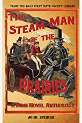 The Steam Man of the Prairies: A Dime Novel Anthology Paperback