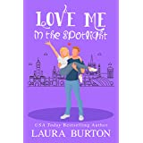 Love Me in the Spotlight: A Sweet Romantic Comedy (Be My Fake Fiancé Book 2)