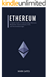 Ethereum: Complete Guide to Understanding Ethereum, Blockchain, Smart Contracts, ICOs, and Decentralized Apps. Includes guides on buying Ether, Cryptocurrencies ... and Investing in ICOs. (English Edition)