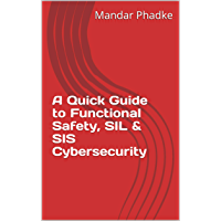 A Quick Guide to Functional Safety, SIL & SIS Cybersecurity