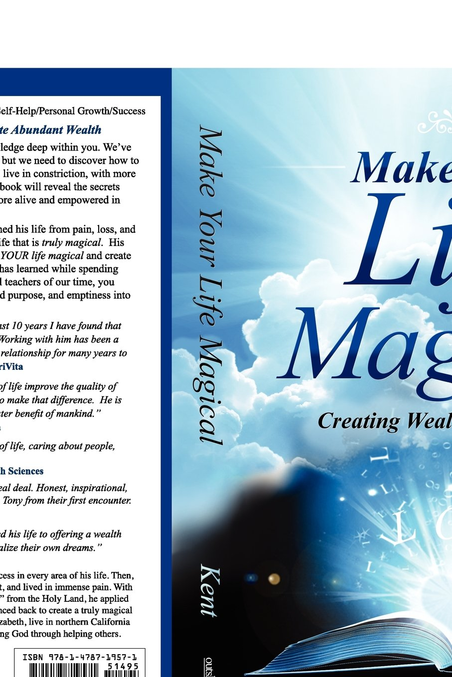 Make Your Life Magical: Creating Wealth From Within: Tony Kent:  9781478719571: Amazon: Books