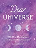 Dear Universe: 200 Mini Meditations for Instant Manifestations