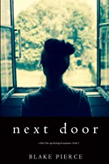 Next Door (A Chloe Fine Psychological Suspense Mystery—Book 1) Kindle Edition