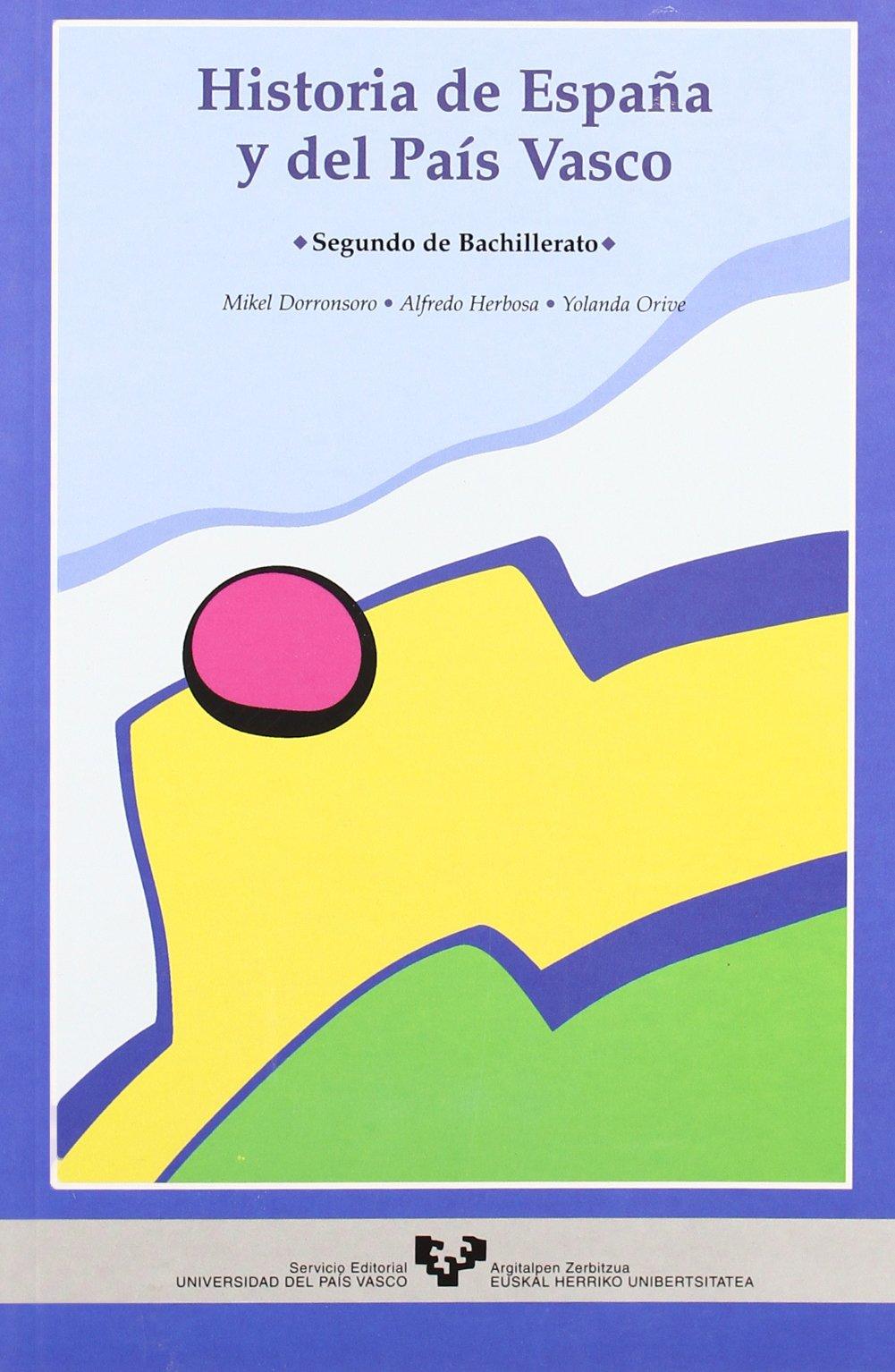Historia de España y del País Vasco. Segundo de Bachillerato - 9788483730812 Zabalduz: Amazon.es: Dorronsoro Dorronsoro, Mikel, Herbosa López, Alfredo, Orive Echave, Yolanda: Libros