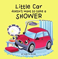 Little Car Doesn't Want To Take A Shower (Little
