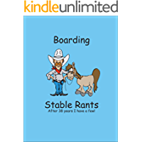 Boarding Stable Rants: After 38 years, I have a few!