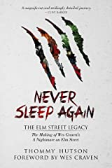 Never Sleep Again: The Elm Street Legacy: The Making of Wes Craven's A Nightmare on Elm Street Paperback