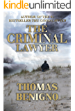 The Criminal Lawyer: A Crime Thriller Inspired By a True Story (The Good Lawyer Series Book 2)