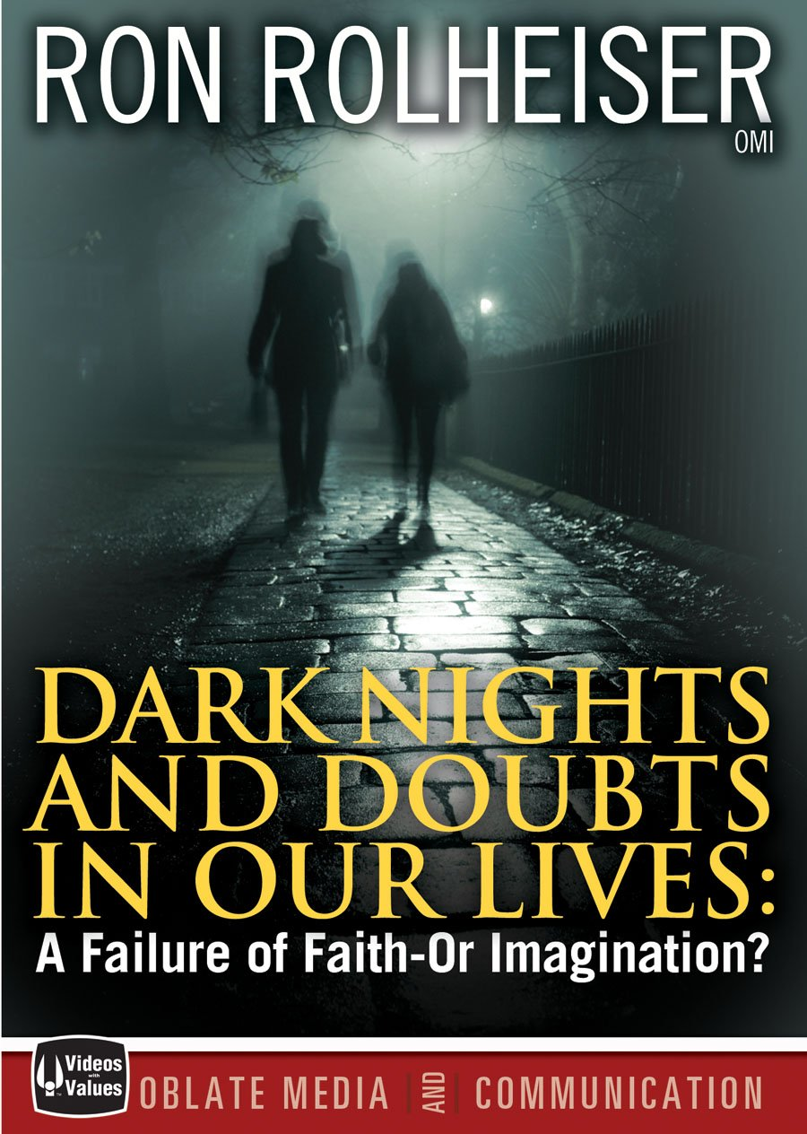 Ron Rolheiser, OMI: Dark Nights and Doubts in Our Lives ...