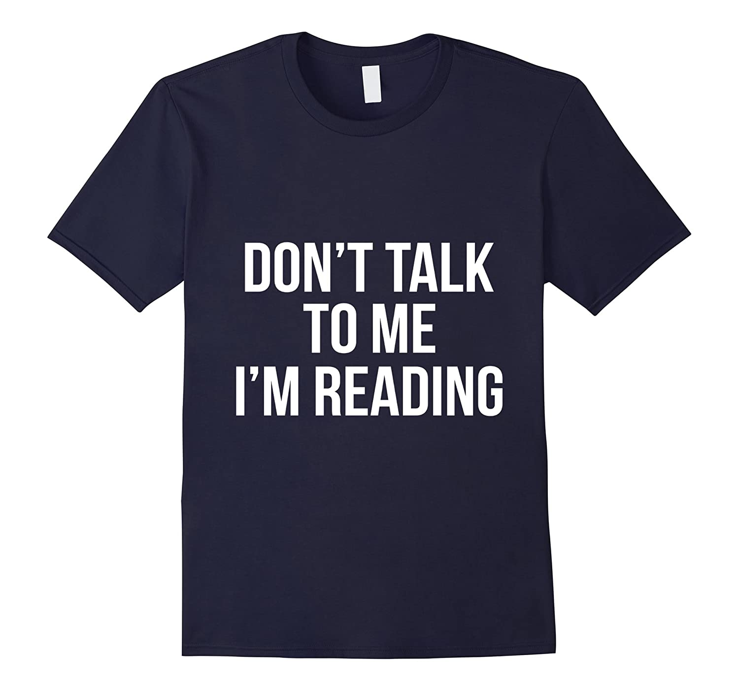 Don't Talk To Me I'm Reading T-Shirt for Bookworms-Art