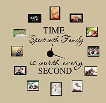 TIME SPENT WITH FAMILY WITH WORTH EVERY SECOND #3, WALL DECAL, HOME DECOR