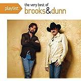 Playlist: The Very Best Of Brooks & Dunn