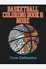 Basketball Coloring Book and More: A Coloring and Activity Book for Girls and Boys who Love Hoops! Paperback