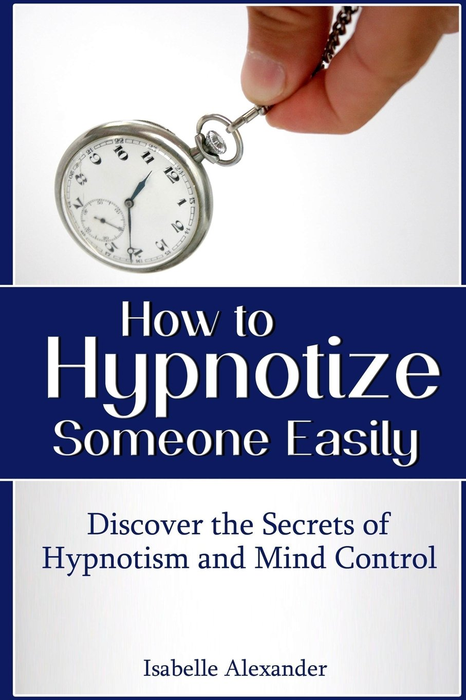 How to Hypnotize Someone Easily: Discover the Secrets of