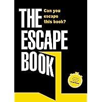 The Escape Book: Can you escape this book?: Volume 1