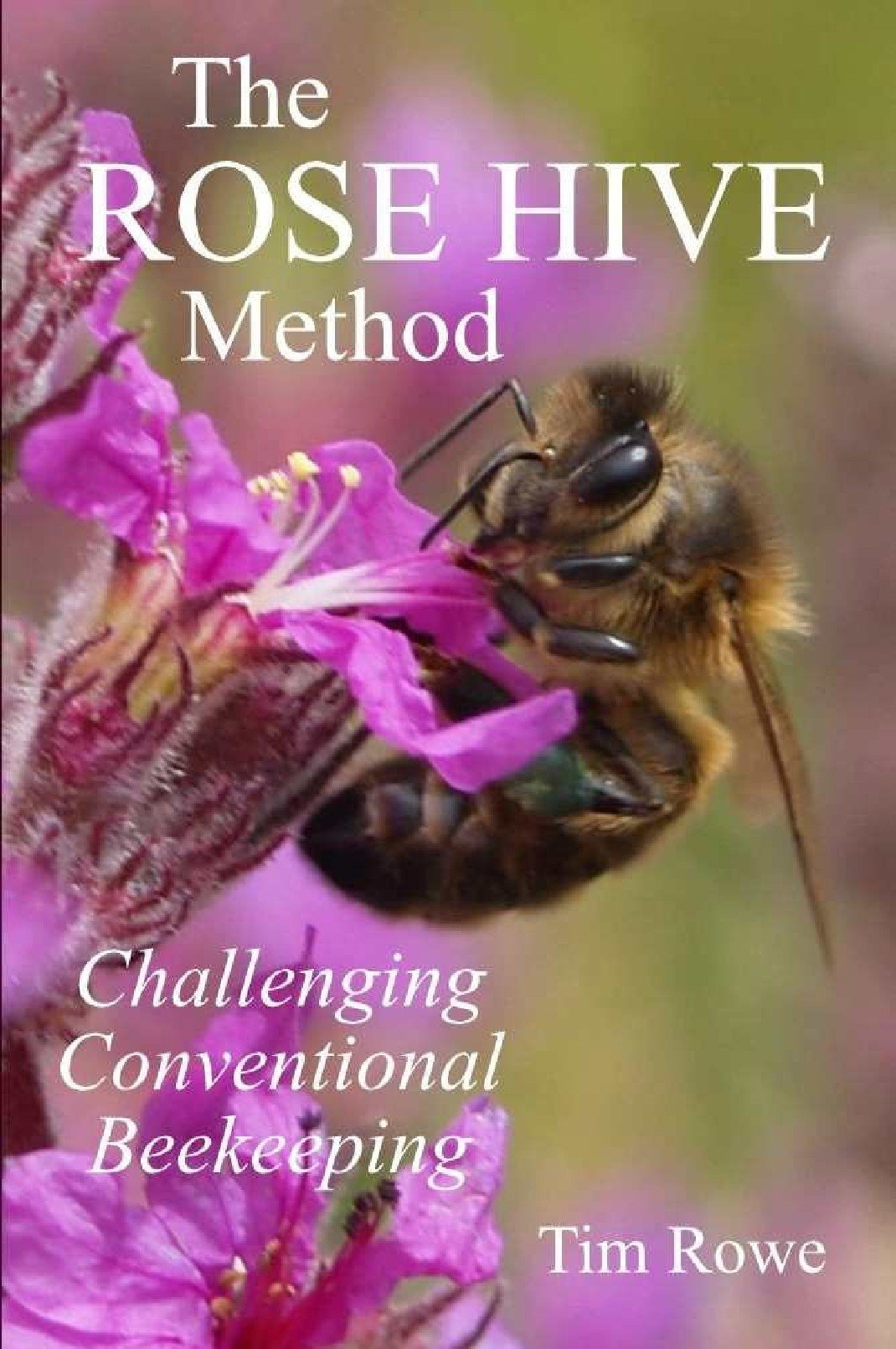 the rose hive method challenging conventional beekeeping tim