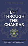 Emotional Freedom Technique (EFT) Though the Chakras