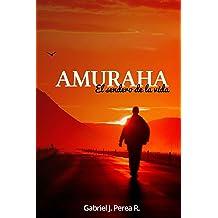 Amuraha: El sendero de la vida (Spanish Edition) Dec 10, 2015
