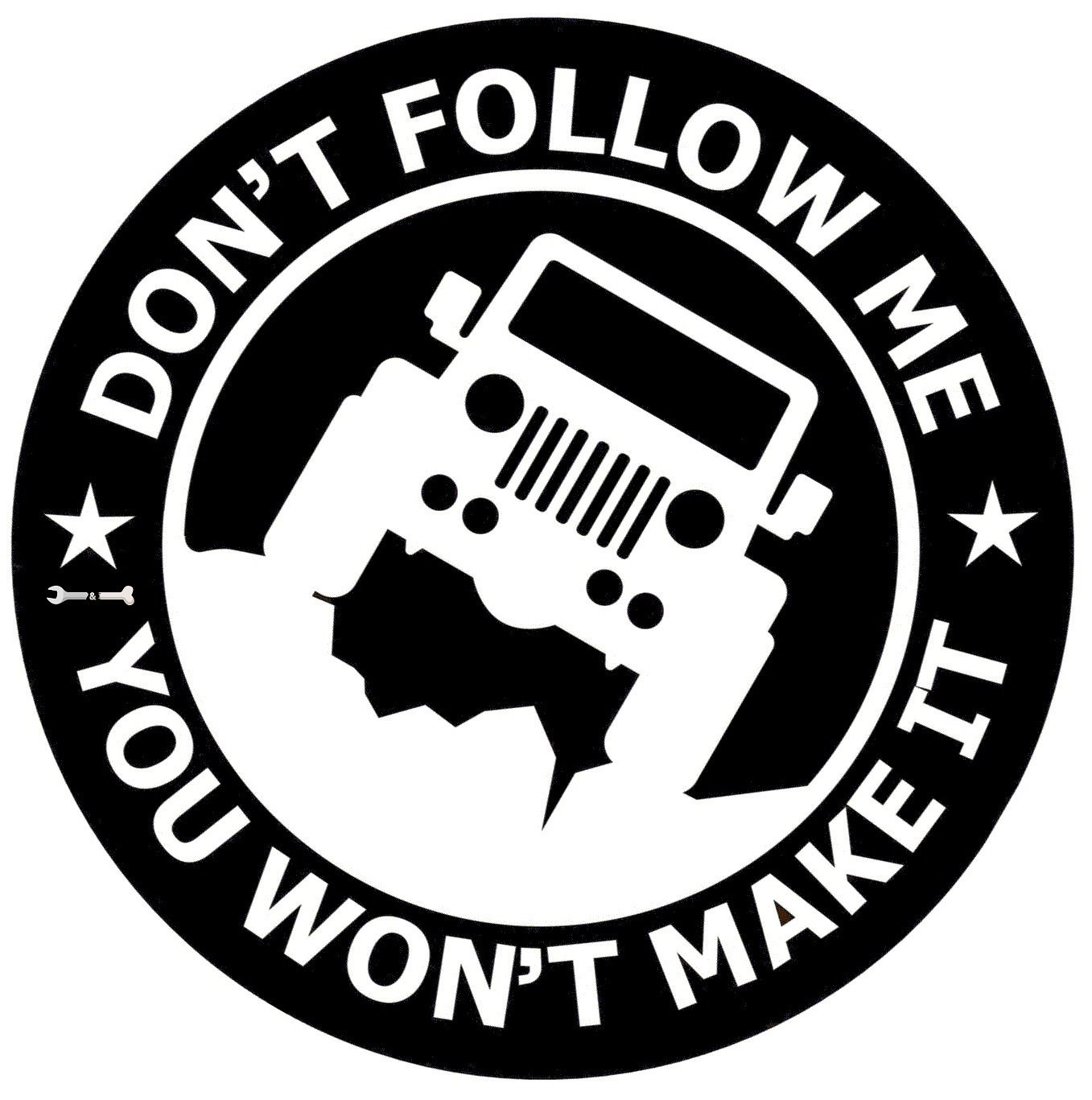 Amazon com vinyl decal car sticker for jeep enthusiasts dont follow me you wont make it 5 8 inches diameter with white graphics for rear glass window