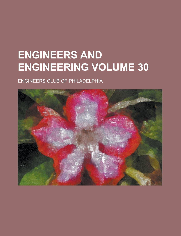 Read Online Engineers and Engineering Volume 30 ebook