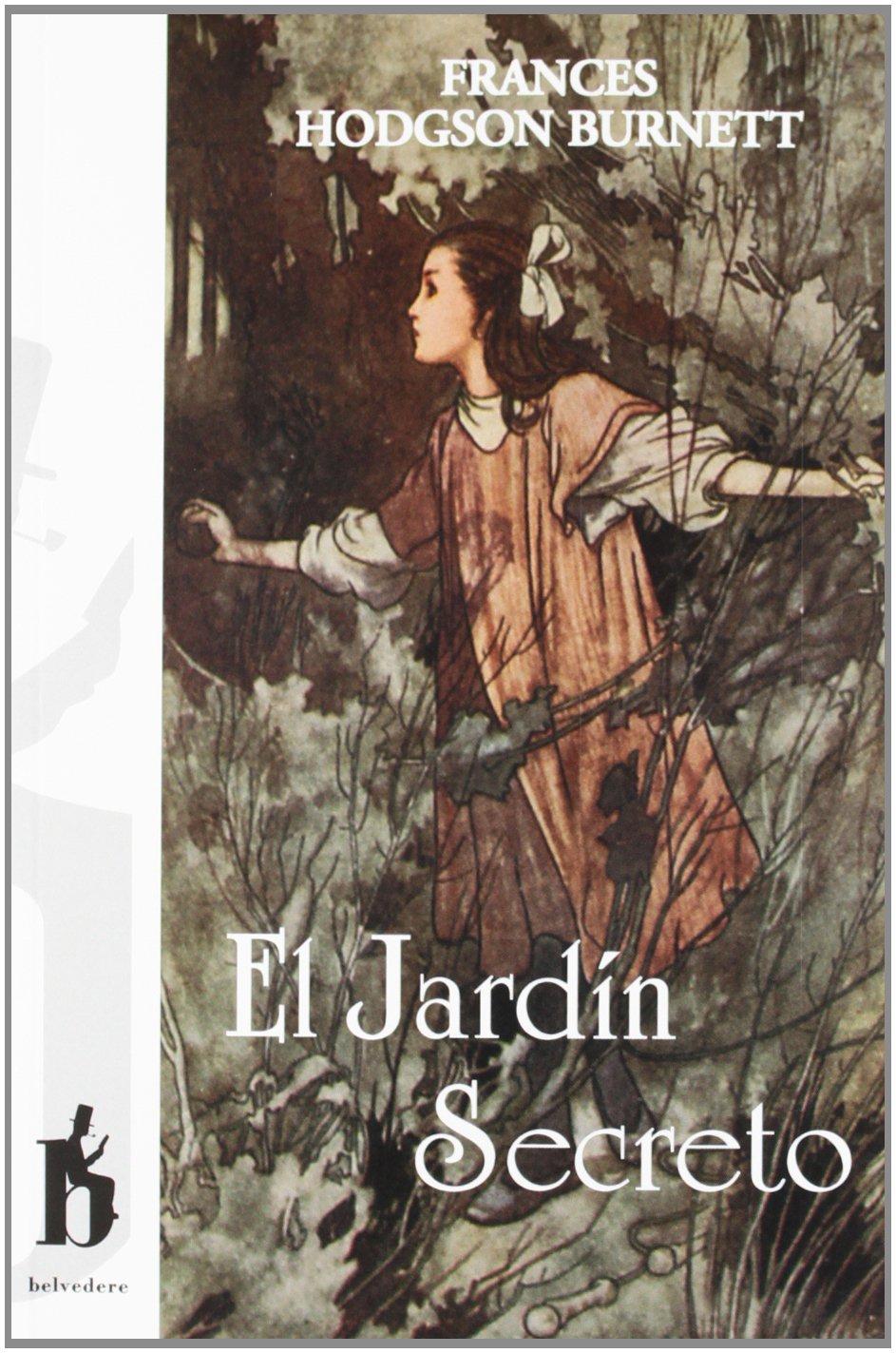 JARDIN SECRETO,EL (NARRATIVA): Amazon.es: FRANCESS HODGSON BURNETT, CHARLES ROBINSON, RICARDO BESTUÉ: Libros